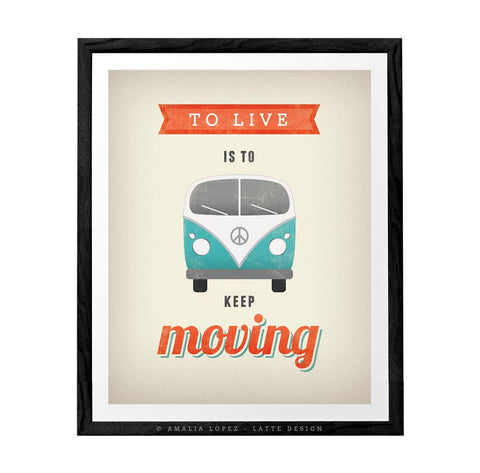 To live is to keep moving. VW print. Cream motivational print - Latte Design  - 1