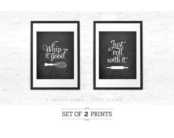Set of TWO black and white kitchen prints: Just roll with it & Whip it good