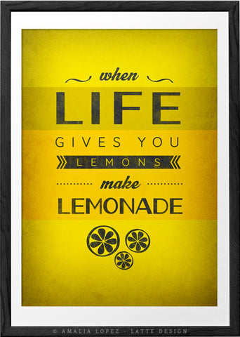 When life gives you lemons. Yellow motivational print