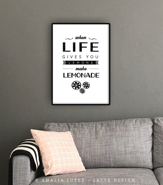 When life gives you lemons make lemonade. Typography black and white print - Latte Design  - 2
