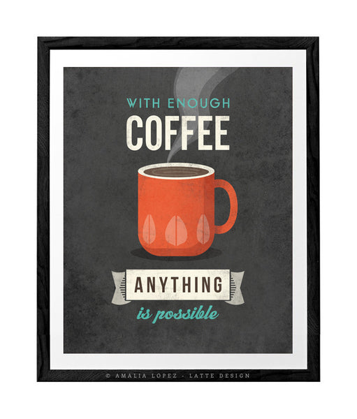 With enough coffee anything is possible. Coffee print Coffee poster Coffee art Quote poster Kitchen art grey Kitchen wall art decor gray kitchen print UK - Latte Design  - 1