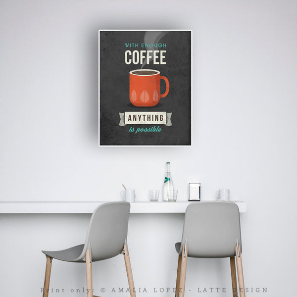 With enough coffee anything is possible. Coffee print Coffee poster Coffee art Quote poster Kitchen art grey Kitchen wall art decor gray kitchen print UK - Latte Design  - 7