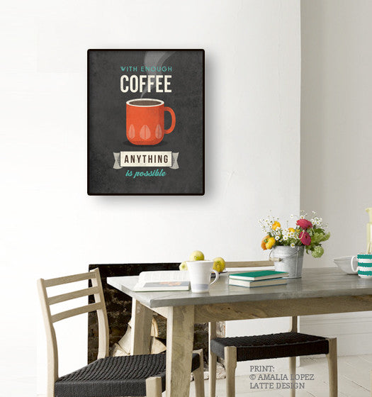 With enough coffee anything is possible. Coffee print Coffee poster Coffee art Quote poster Kitchen art grey Kitchen wall art decor gray kitchen print UK - Latte Design  - 2