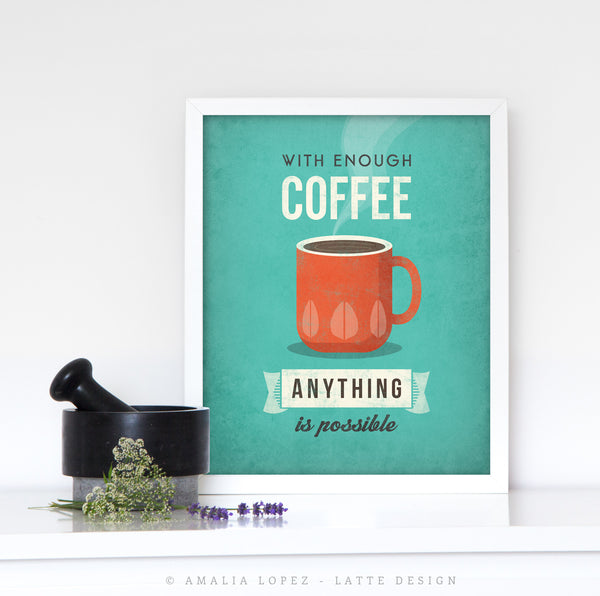 With enough coffee anything is possible. Grey print