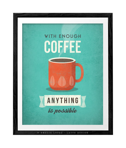 With enough coffee anything is possible. Coffee print Coffee poster Coffee art Quote poster Kitchen art teal Kitchen wall art decor teal kitchen print UK - Latte Design  - 1