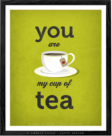 You are my cup of tea. Green love print - Latte Design