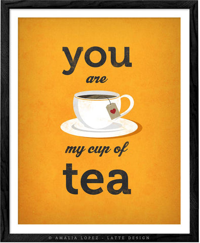 You are my cup of tea. Orange love print