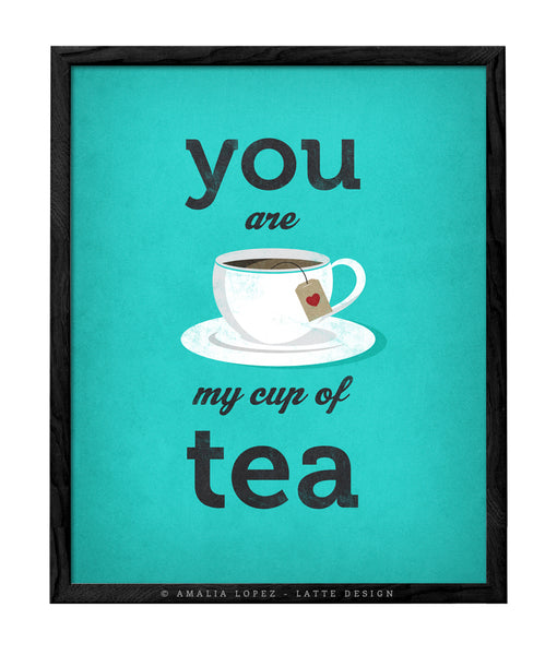You are my cup of tea print. Pink love print