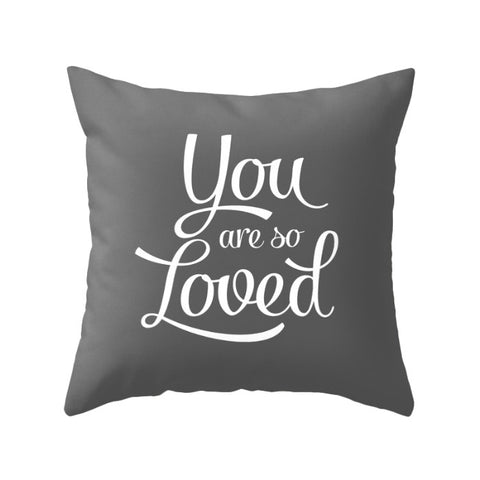 You are so loved cushion. Gray - Latte Design  - 1