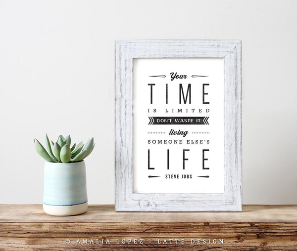 Your time is limited... Steve Jobs quote. Black and white motivational print - Latte Design  - 3