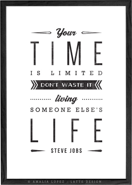 Your time is limited... Steve Jobs quote. Black and white motivational print