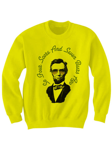 SO FOUR SCORE AND SEVEN BEERS AGO SWEATSHIRT