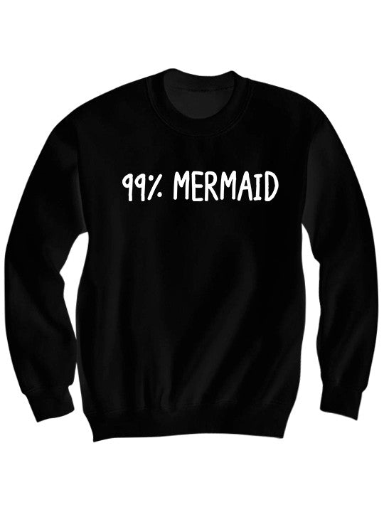 99% MERMAID SWEATSHIRT
