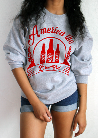 AMERICA, THE BREWTIFUL SWEATSHIRT