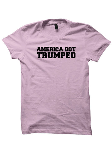 AMERICA GOT TRUMPED T-SHIRT