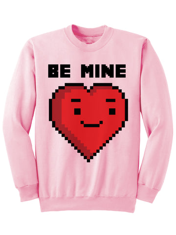 BE MINE - Valentines Sweatshirt