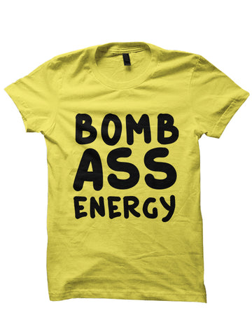 BOMB ASS ENERGY T-Shirt
