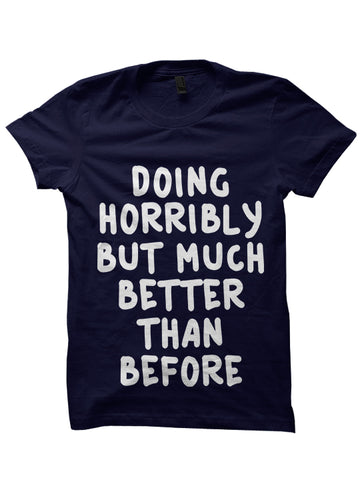 DOING HORRIBLY T-SHIRT