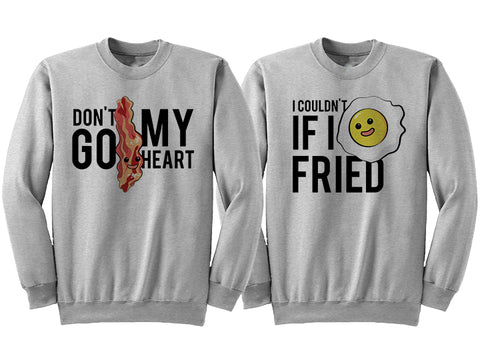 DON'T GO BACON MY HEART (Couples Sweatshirts) - Valentines Day