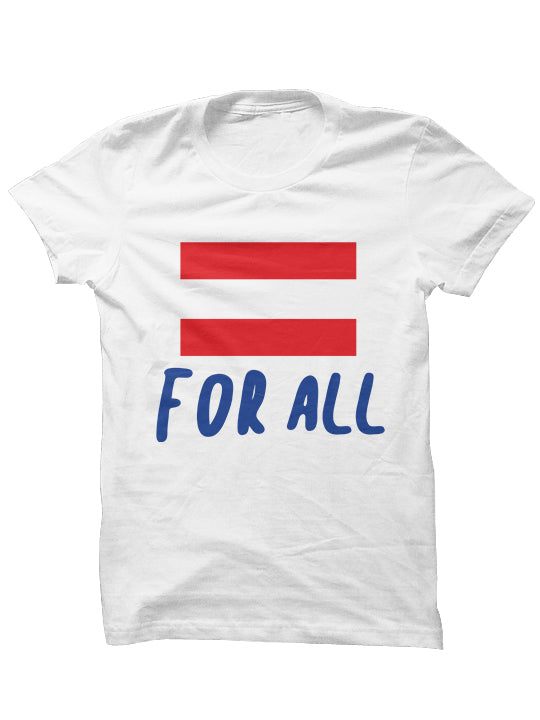 Equality For All - T-SHIRTS