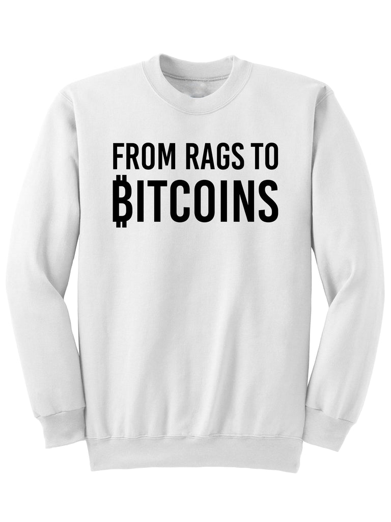 FROM RAGS TO BITCOINS - Sweatshirt