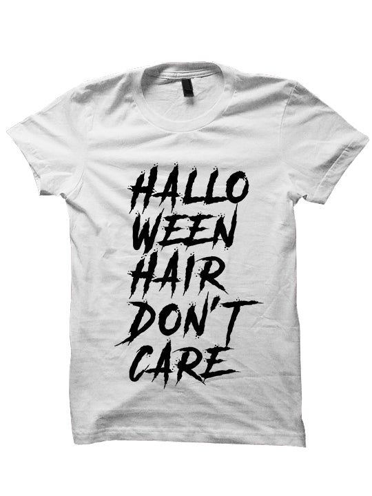 HALLOWEEN T-Shirt - HALLOWEEN HAIR DONT CARE