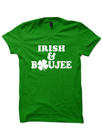 IRISH & BOUJEE - St. Patrick's Day T-shirt