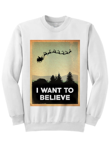 I WANT TO BELIEVE - Christmas Sweatshirt
