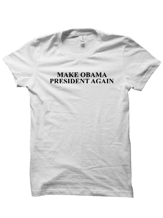 MAKE OBAMA PRESIDENT AGAIN T-SHIRT