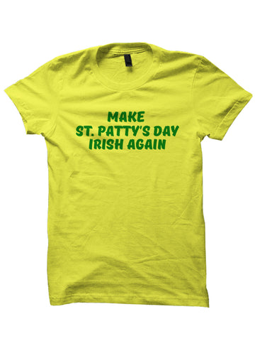 Make St. Patty's Day Great Again St. Patrick's Day T-Shirt