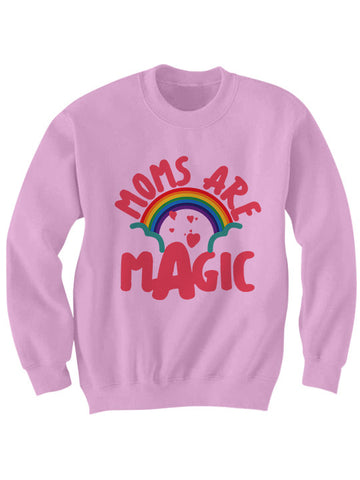MOMS ARE MAGIC SWEATSHIRT