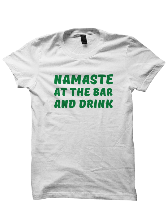 NAMASTE AT THE BAR AND DRINK - St. Patrick's Day T-shirt
