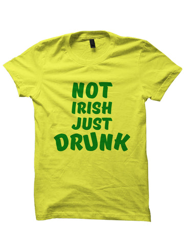 St. Patrick's Day T-shirt Not Irish Just Drunk T-Shirt
