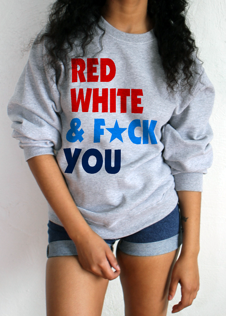 RED WHITE & F*CK YOU SWEATSHIRT