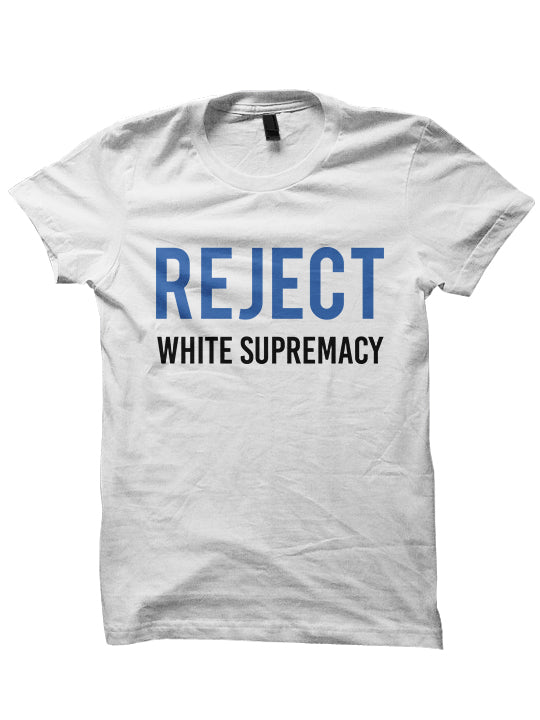 REJECT WHITE SUPREMACY T-shirt