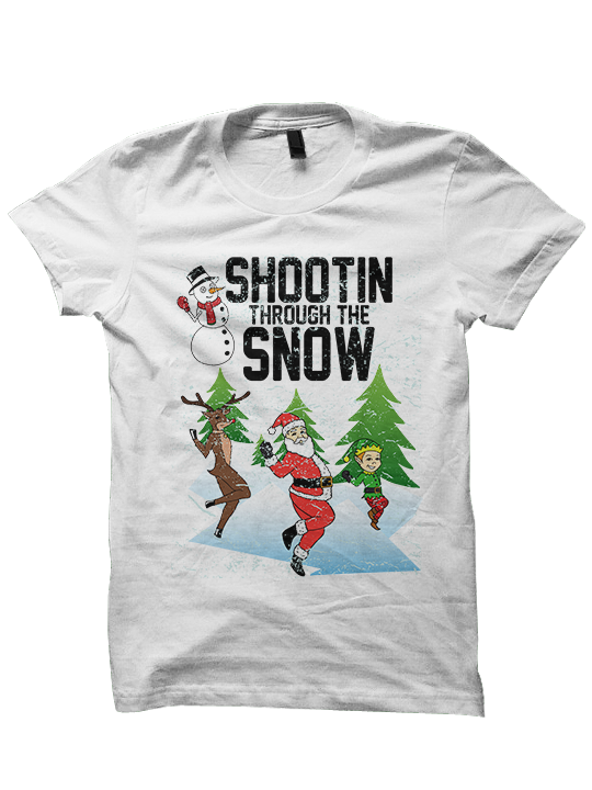 SHOOTIN THROUGH THE SNOW - Christmas Shirt