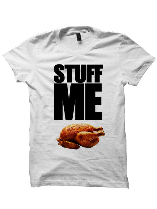 Stuff Me Thanksgiving T-SHIRT