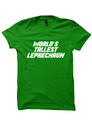 St. Patrick's Day T-shirt - TALLEST LEPRECHAUN