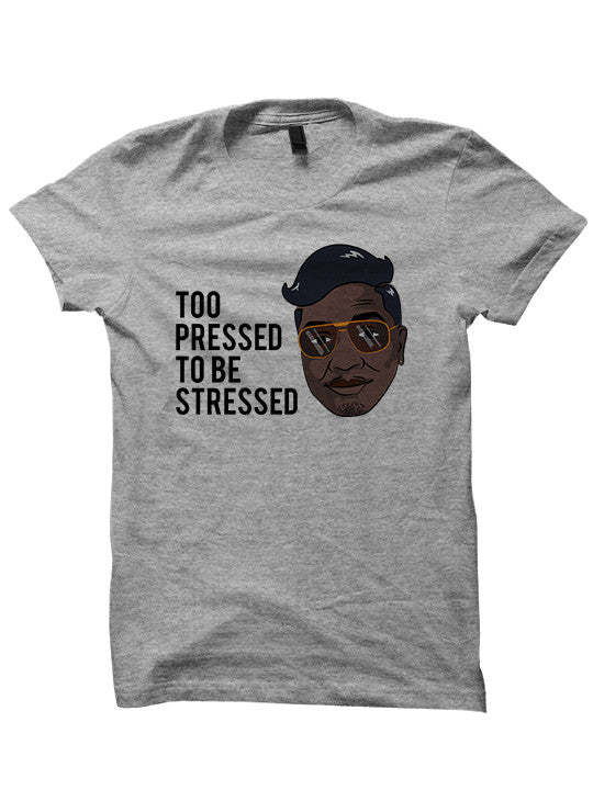Yung Joc Shirt Too Pressed To Be Stressed