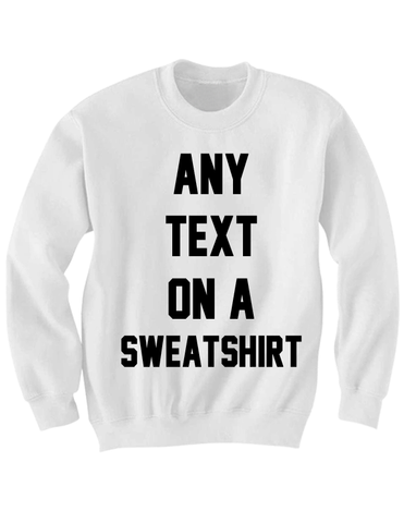 JUST WORDS WHITE ADULT SWEATSHIRT