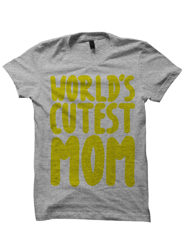WORLD'S CUTEST MOM T-Shirt