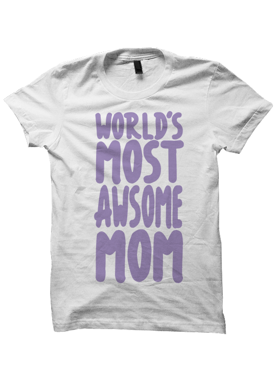 WORLD'S MOST AWSOME MOM T-Shirt