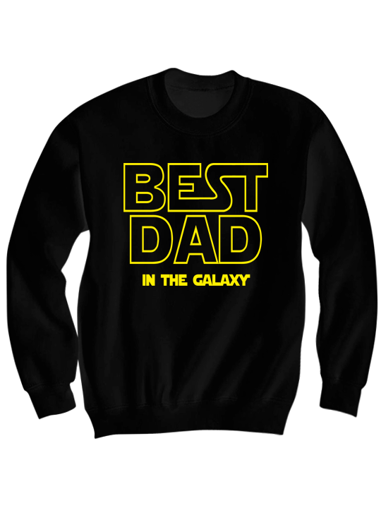 BEST DAD IN THE GALAXY SWEATSHIRT