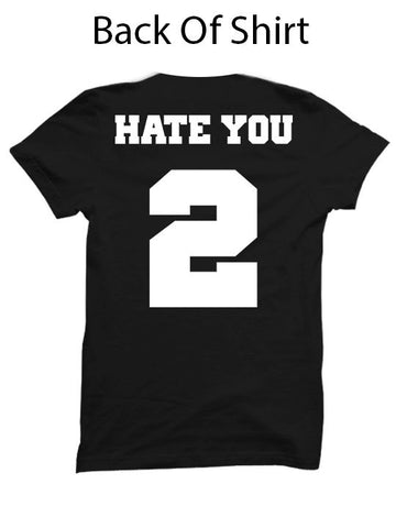 Hate You 2 Jersey Tee