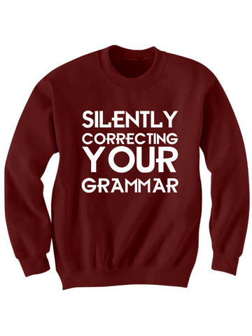 Silently Correcting Your Grammar Sweatshirt