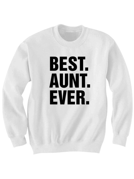 Best Aunt Ever Sweatshirt