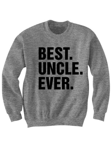 BEST UNCLE EVER SWEATSHIRT
