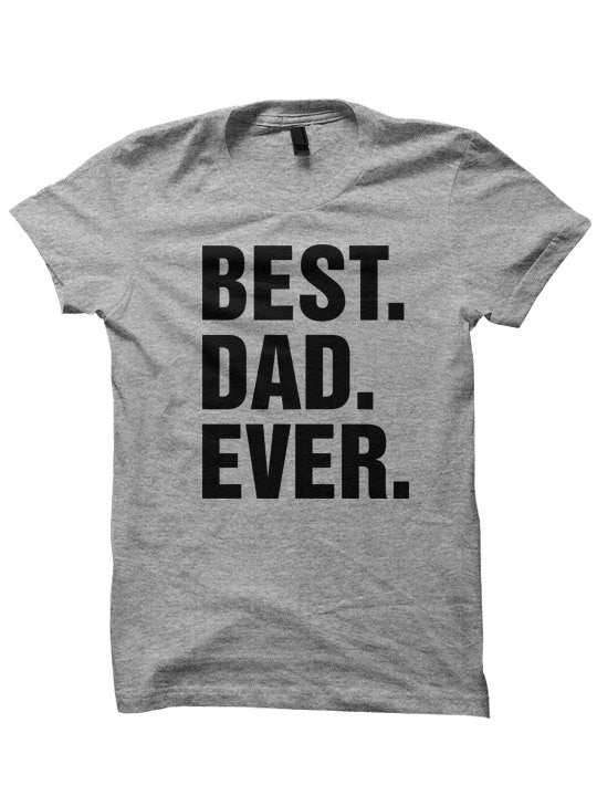 Best Dad Ever Tshirt