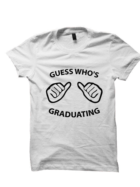 Guess Who's Graduating T-Shirt