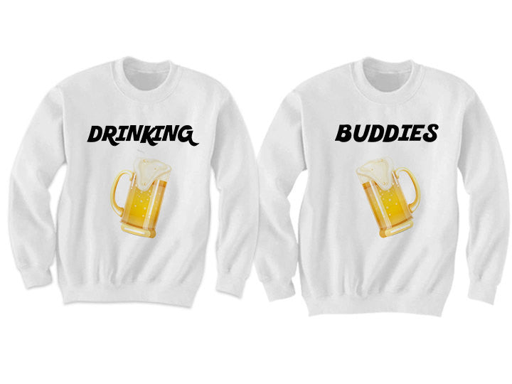 Couples Sweatshirts Drinking Buddies (White)